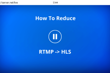 how-to-reduce-rtmp-to-hls