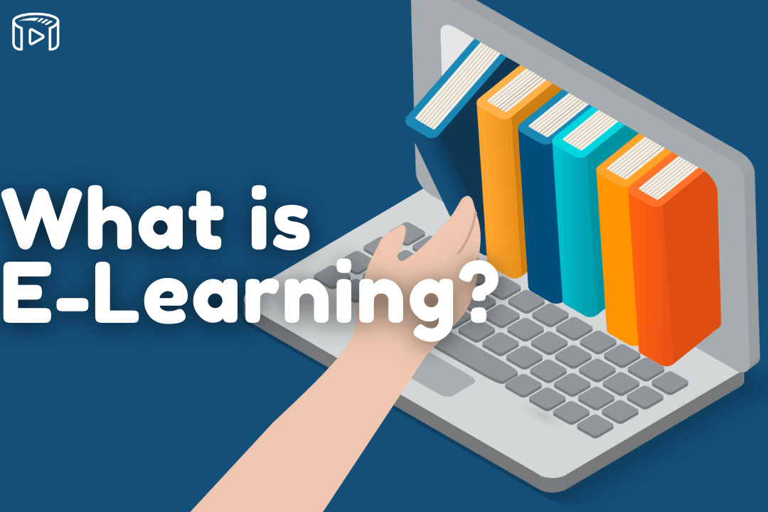 What Is E-learning? 12 Key Advantages of E-learning